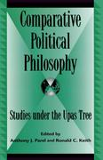 Comparative Political Philosophy: Studies Under the Upas Tree