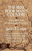 The Best Poor Man's Country: A Geographical Study of Early Southeastern Pennsylvania