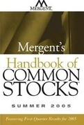Mergent's Handbook of Common Stocks: Featuring First-Quarter Results for 2005
