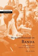 Making History in Banda: Anthropological Visions of Africa's Past