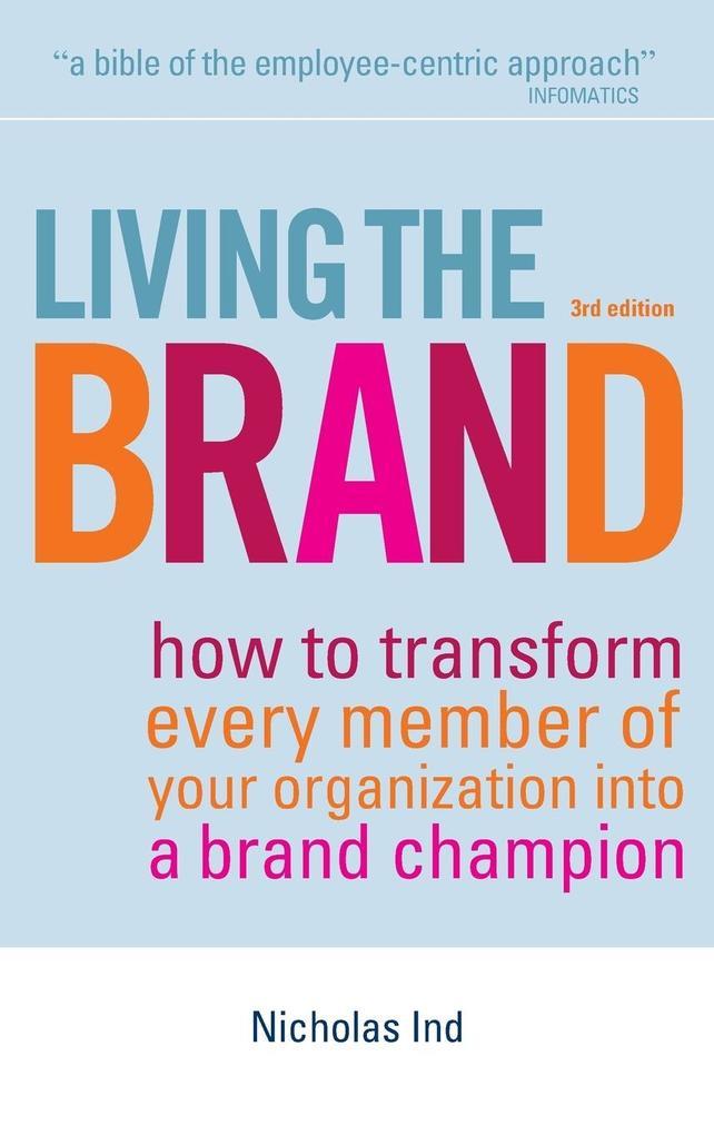 Living the Brand als Buch von Nicholas Ind