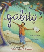 My Name Is Gabito: The Life of Gabriel Garcia Marquez