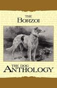 Borzoi: The Russian Wolfhound - A Dog Anthology