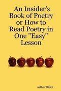 """An Insider's Book of Poetry or How to Read Poetry in One """"Easy"""" Lesson"""