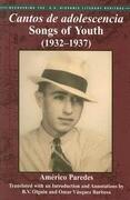 Cantos de Adolescencia: Songs of Youth (1932-1937)