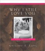 Why I Still Love You: 100 Reasons