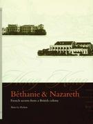 Bethanie & Nazareth: French Secrets from a British Colony