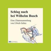 Schlag nach bei Wilhelm Busch