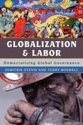 Globalization and Labor: Democratizing Global Governance