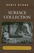 Surface Collection: Archaeological Travels in Southeast Asia