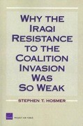 Why the Iraqi Resistance to the Coalition Invasion Was So Weak