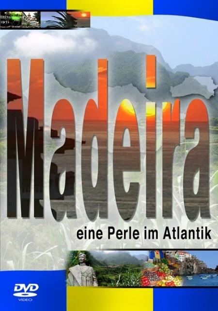 Madeira - Eine Perle im Atlantik