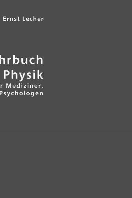 Lehrbuch der Physik als Buch von Ernst Lecher