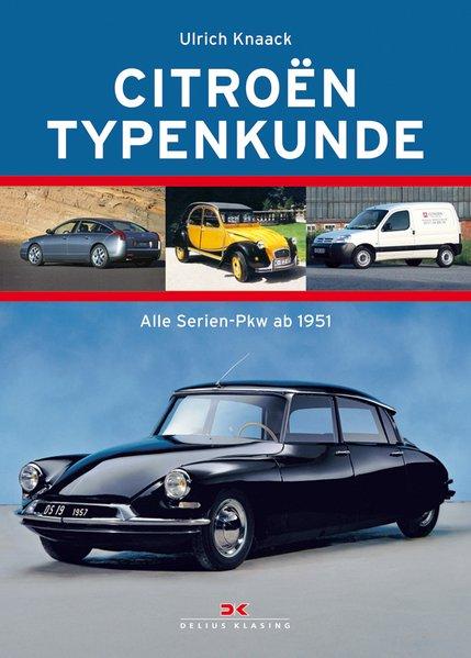 Citroën Typenkunde als Buch von Ulrich Knaack