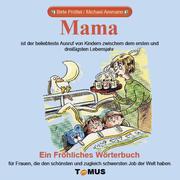 Mama. Ein fröhliches Wörterbuch