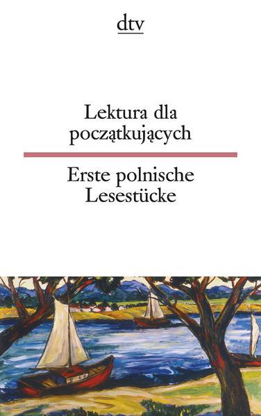 Lektura dla poczatkujacych / Erste polnische Lesestücke als Taschenbuch