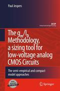 The gm/ID Methodology, a sizing tool for low-voltage analog CMOS Circuits
