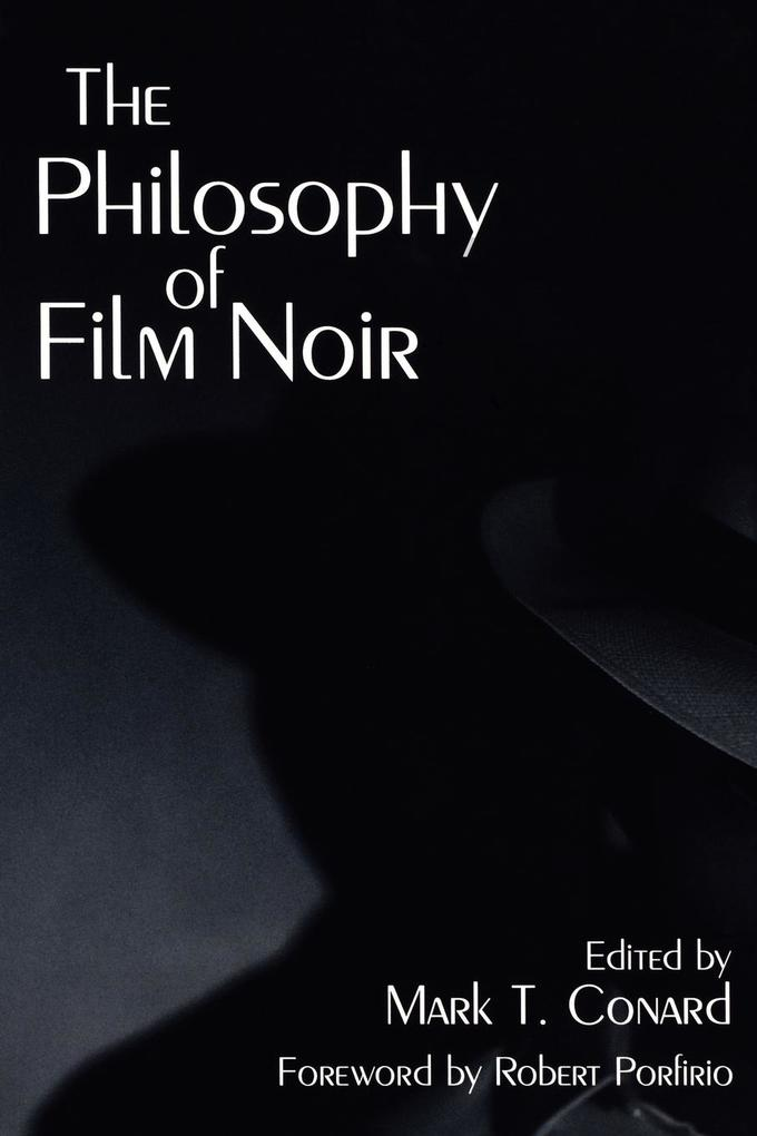 The Philosophy of Film Noir als Buch von