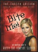 Bite Me!: The Unofficial Guide to Buffy the Vampire Slayer