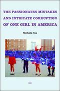 The Passionate Mistakes and Intricate Corruption of One Girl in America