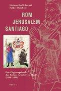 Rom - Jerusalem - Santiago