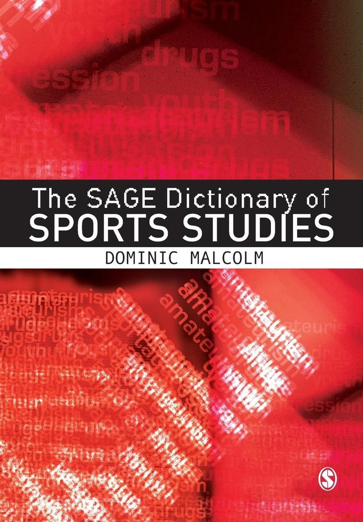 The SAGE Dictionary of Sports Studies als Buch ...
