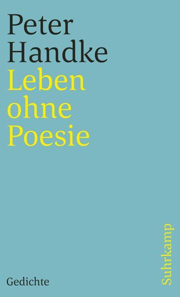 Leben ohne Poesie als Taschenbuch von Peter Handke