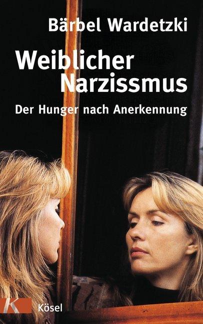 Weiblicher Narzissmus als Buch von Bärbel Warde...
