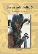 Lesen mit Felix 3: Griechische Mythen