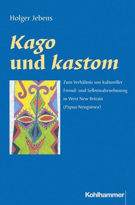 Kago und kastom als Buch von Holger Jebens, Kar...