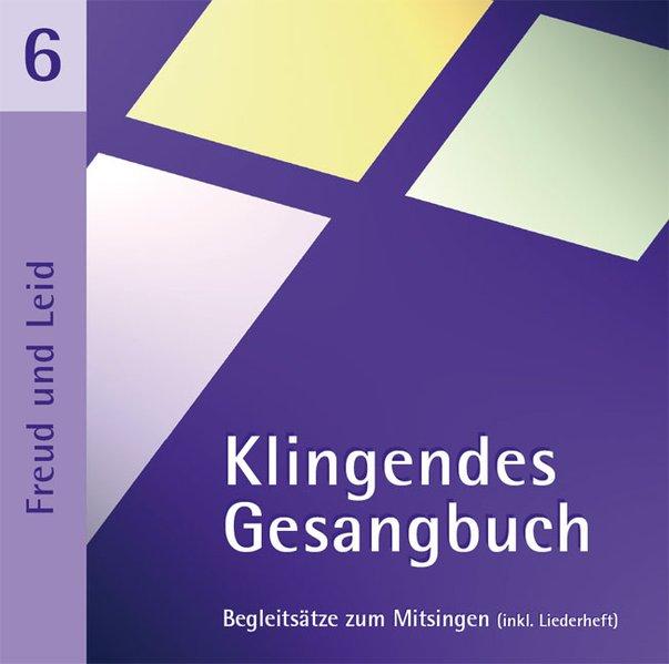 Klingendes Gesangbuch 6. Freud und Leid als Hör...