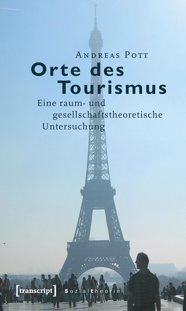 Orte des Tourismus als Buch von Andreas Pott