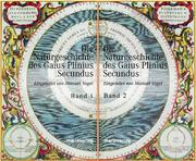 Die Naturgeschichte des Gaius Plinius Secundus 1 / 2