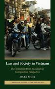 Law and Society in Vietnam: The Transition from Socialism in Comparative Perspective