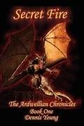 Secret Fire: The Ardwellian Chronicles