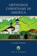 Orthodox Christians in America: A Short History