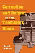 Corruption and Reform in the Teamsters Union