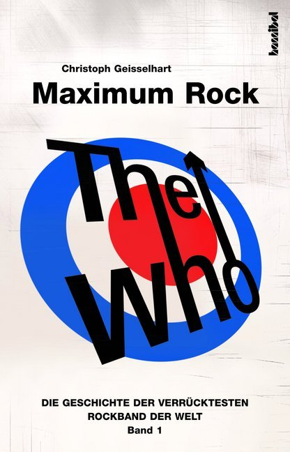 The Who - Maximum Rock als Buch von Christoph G...