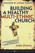 Building a Healthy Multi-Ethnic Church: Mandate, Commitments, and Practices of a Diverse Congregation