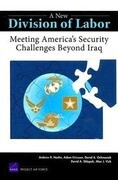 A New Division of Labor: Meeting America's Security Challenges Beyond Iraq