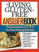 The Living Gluten-Free Answer Book: Practical Answers to 275 of Your Most Pressing Questions