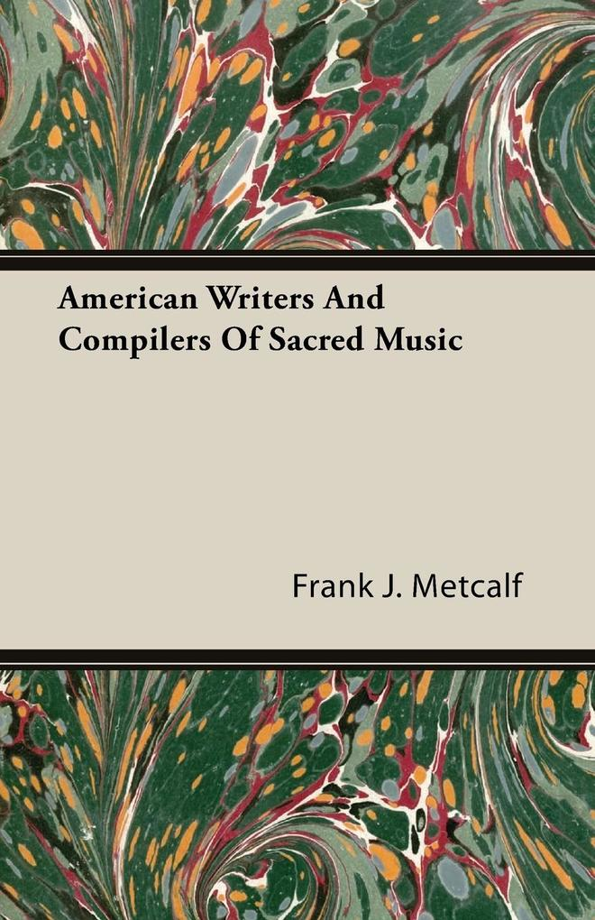 American Writers And Compilers Of Sacred Music ...