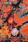 Utopia Guide to Taiwan (2nd Edition): The Gay and Lesbian Scene in 12 Cities Including Taipei, Kaohsiung and Tainan