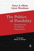 Politics of Possibility: Encountering the Radical Imagination