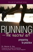 Runninga the Sacred Art: Preparing to Practice