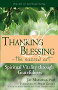 Thanking & Blessinga the Sacred Art: Spiritual Vitality Through Gratefullness