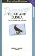 Discover Elijah and Elisha: Prophets with Power