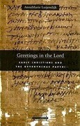 Greetings in the Lord: Early Christians in the Oxyrhynchus Papyri