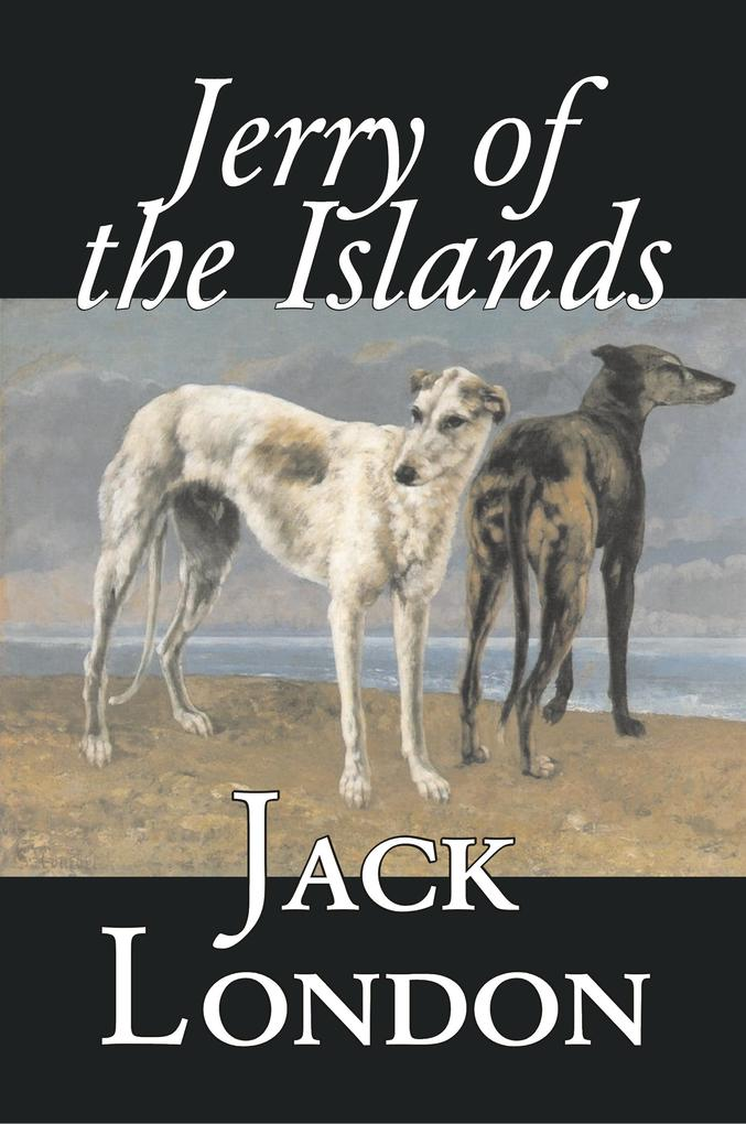Jerry of the Islands by Jack London, Fiction, A...