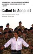 Called to Account: The Indictment of Anthony Charles Lynton Blair for the Crime of Aggression Against Iraq: A Hearing